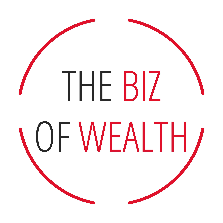 The Biz of Wealth